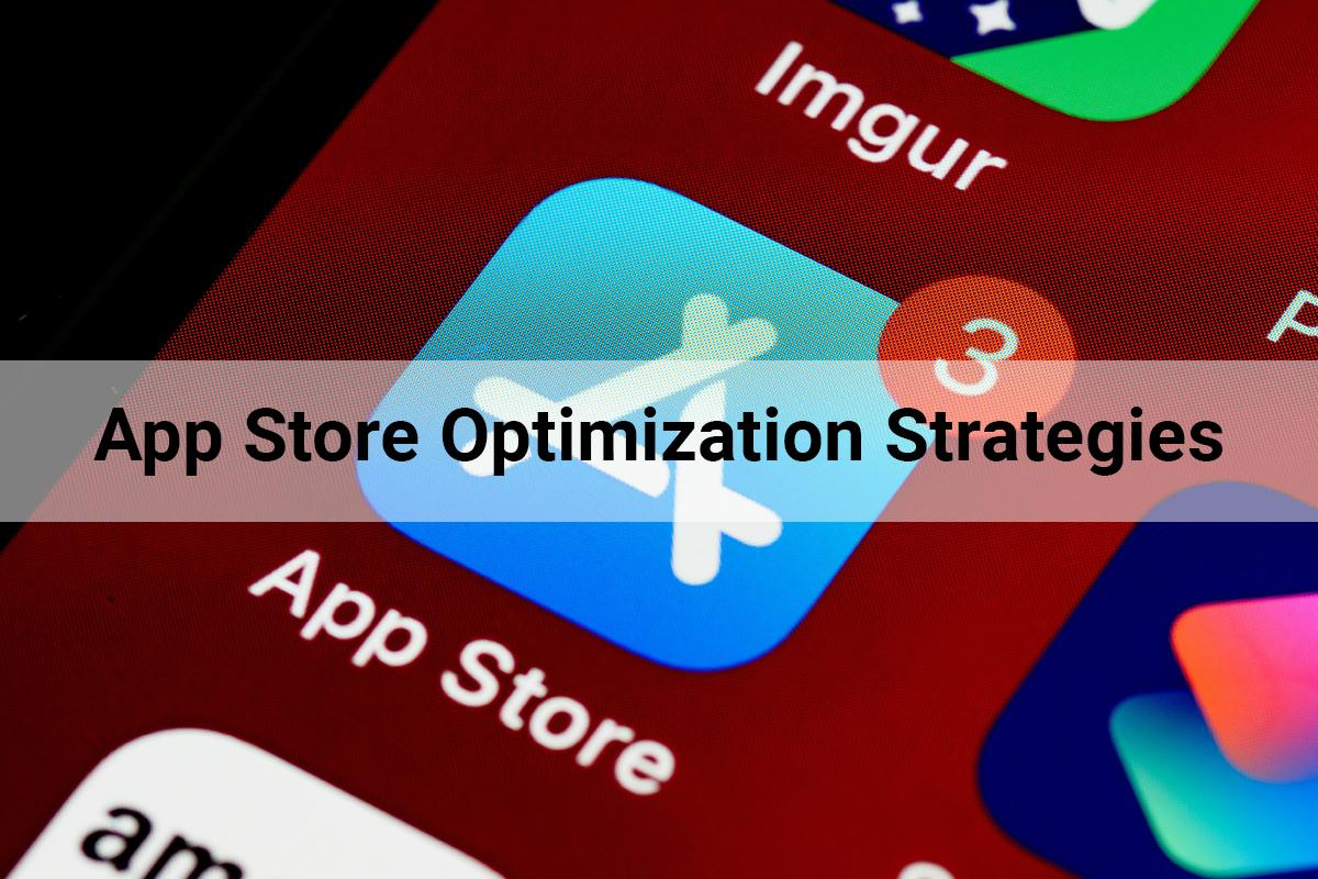 App Store Optimization Strategies