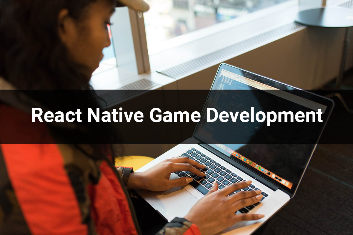 React Native Game Development A Prominent Guide