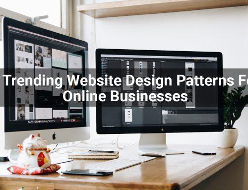 8 Trending Website Design Patterns For Online Businesses