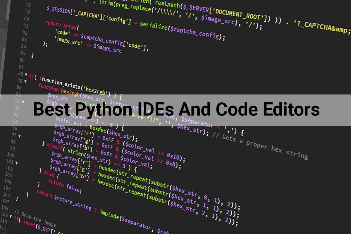 Python IDEs | The Best Python IDEs And Code Editors