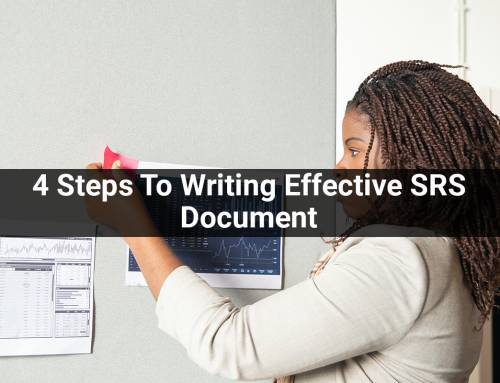 4 Steps To Writing Effective SRS Document