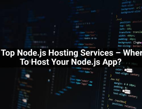 7 Top Node.js Hosting Services – Where To Host Your Node.js App