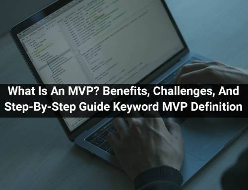 What Is An MVP? – Know Benefits, Challenges, And Step-By-Step Guide – Keyword MVP Definition